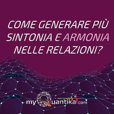 🧑🤝🧑 Come generare sintonia e armonia nelle relazioni?