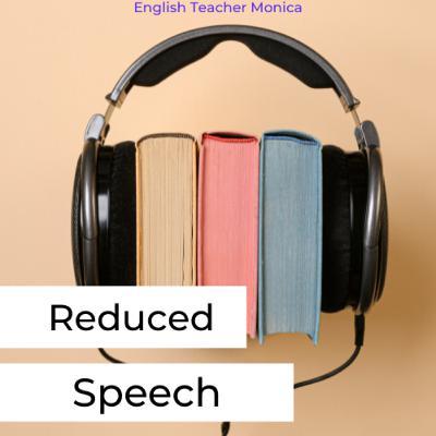 Reduced Speech - Part 1
