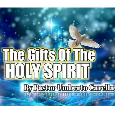 The Gifts Of The Holy Spirit | By Pastor Umberto Carella
