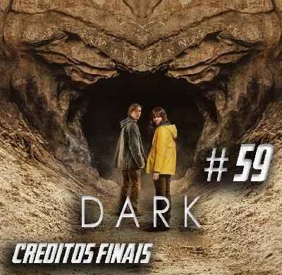 Podcast Créditos Finais #59 - Dark 3 temporada O início é o fim e o fim é o início