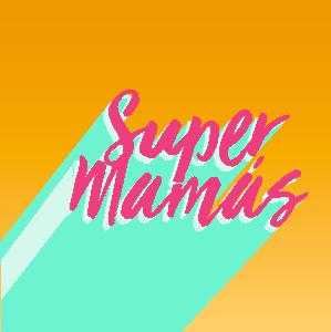 Bonus Episode: Four Years of Super Mamás !