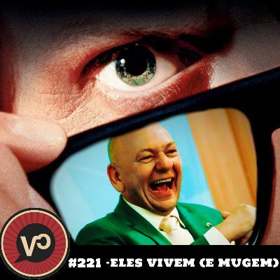 """#221 """"Eles vivem (e mugem)"""" - com Ira Croft, Andrei Fernandes e Marcos Keller"""
