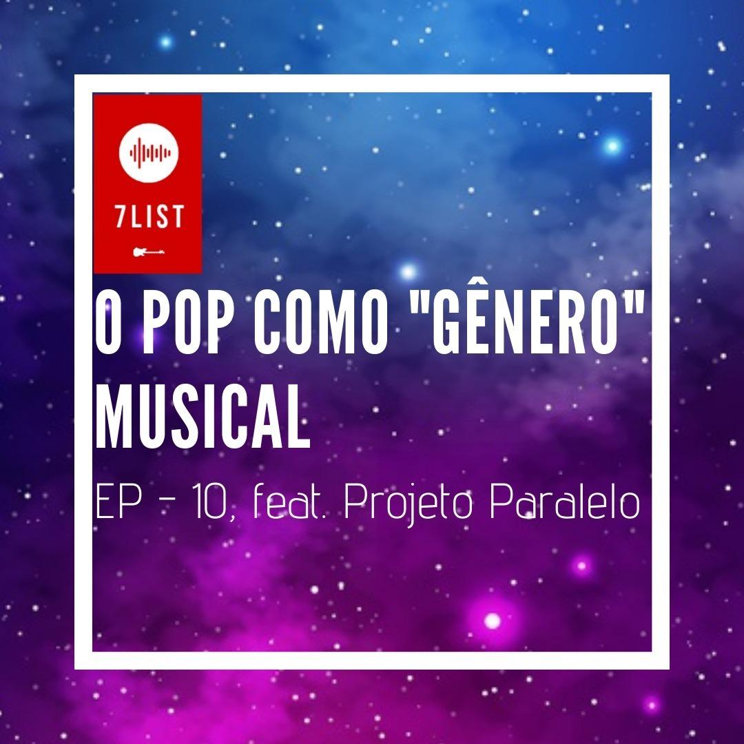 """O Pop como """"gênero - EP 09, feat. Projeto Paralelo"""
