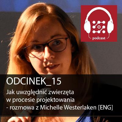 Jak uwzględnić zwierzęta w procesie projektowania - rozmowa z Michelle Westerlaken [ENG]   Dostarczaj Wartość #15