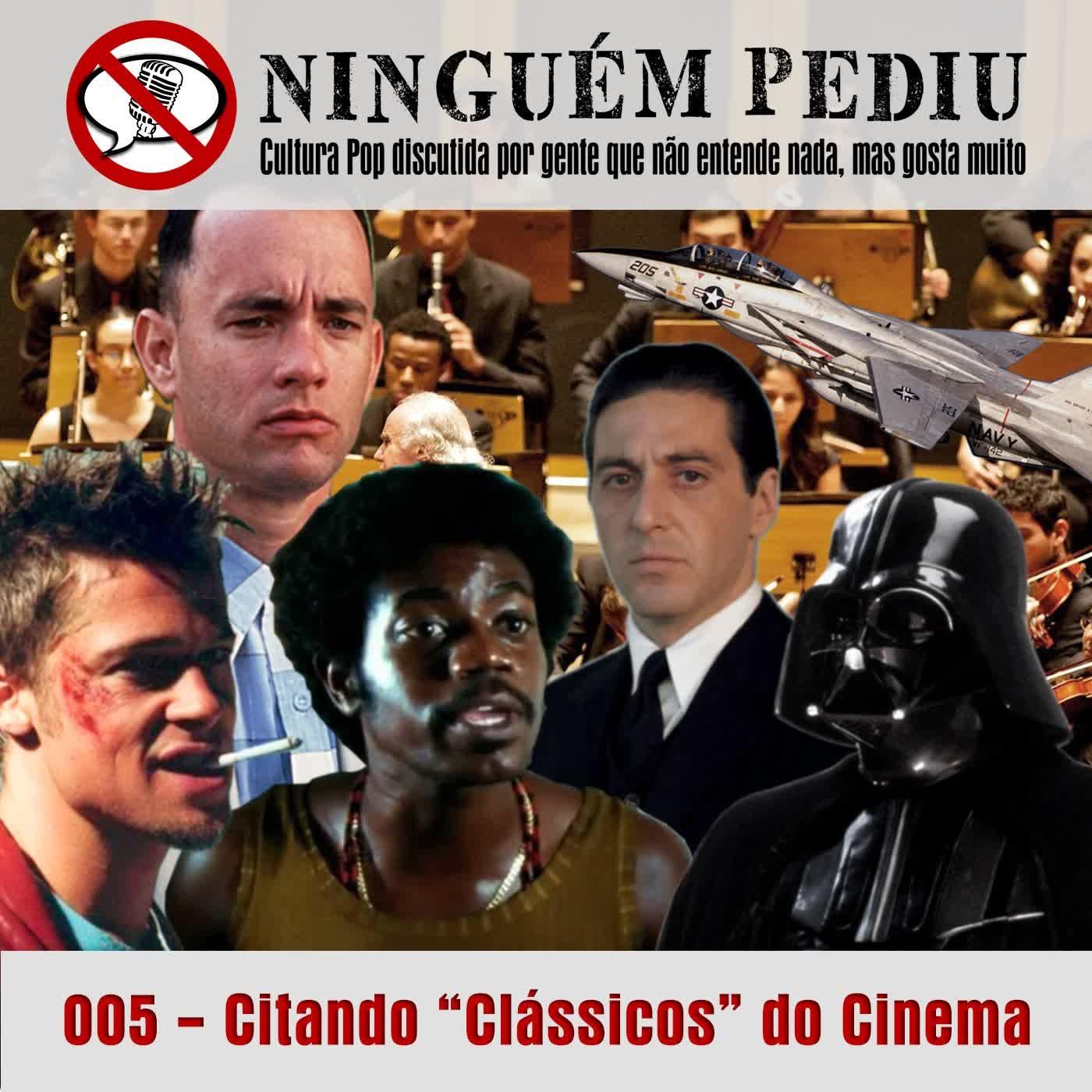 """005 - Citando """"Clássicos"""" do Cinema"""