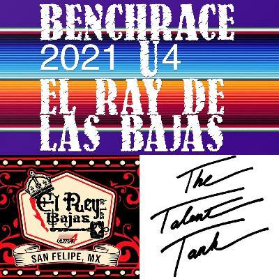 SP 16 Benchracing 2021 U4 Battle in El Ray De Las Baja from San Felipe, Mexico