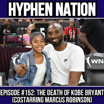 Episode #152: The Death Of Kobe Bryant (Costarring Marcus Robinson)