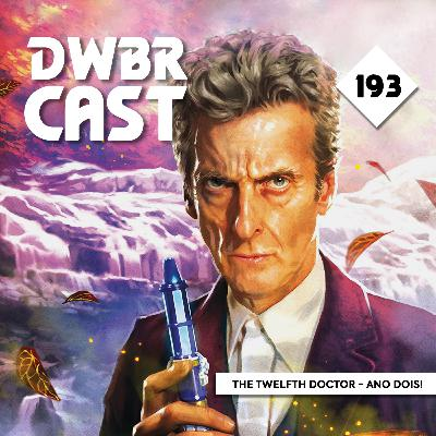 DWBRcast 193 - The Twelfth Doctor - Ano Dois, da Titan Comics!