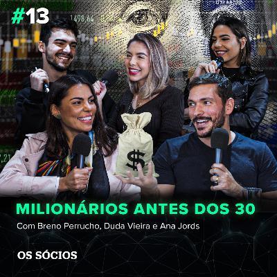 Os Sócios 13 - Milionários antes dos 30