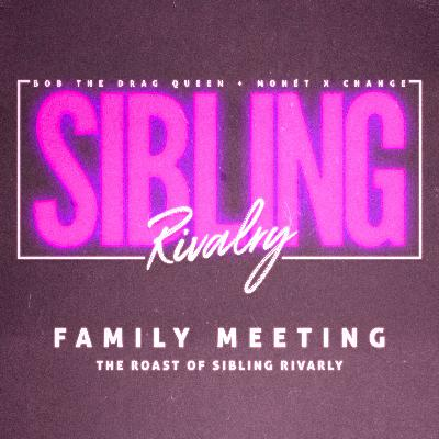 Family Meeting: The Roast Of Sibling Rivarly
