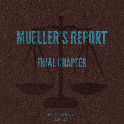 Part XV: Mueller's Report