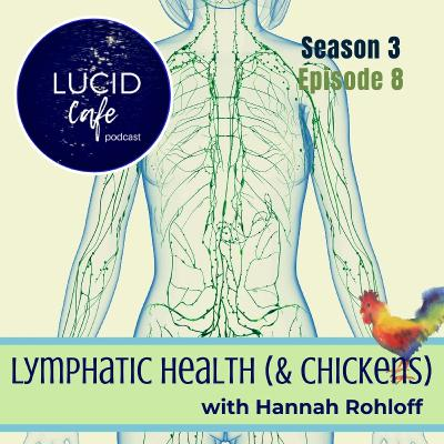 Lymphatic Health (& Chickens) with Hannah Rohloff