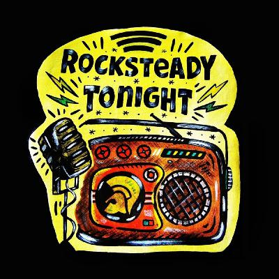 Rocksteady Tonight - Episode #54: Housewives Choice