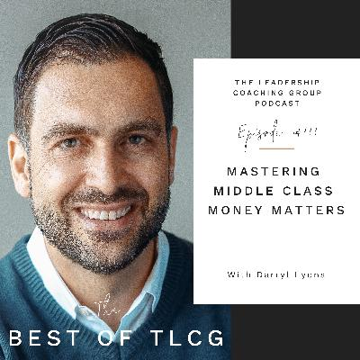 The Best of TLCG: Mastering Middle Class Money Matters with Darryl Lyons