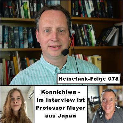 Heinefunk-Folge 078 - Konnichiwa - Im Interview ist Professor Mayer aus Japan
