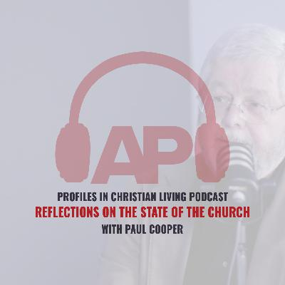 Reflections on the State of the Church (Paul Cooper)