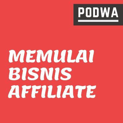 Cara Memulai Bisnis Affiliate Marketing | 5 Tips Berbisnis Afiliasi - PODWA Waisy Alqi Ep. #21