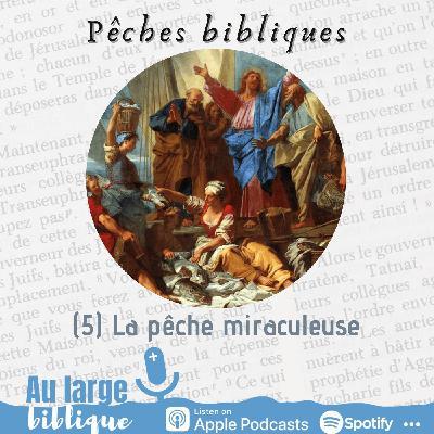 #244 Pêches Bibliques (5) La pêche miraculeuse (Lc 5)