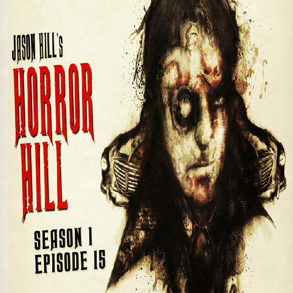 S1E15 – Horror Hill