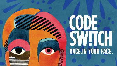 Code Switch: Race. In Your Face.
