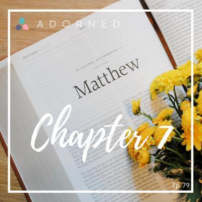 Ep. 79 - Matthew - Chapter 7