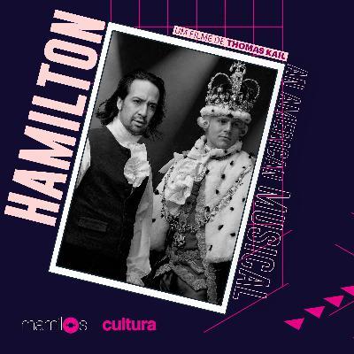Mamilos Cultura #10: Hamilton - Arte e política