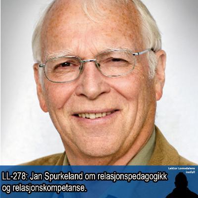 LL-278: Jan Spurkeland om relasjonspedagogikk og relasjonskompetanse