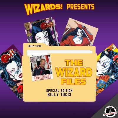 The WIZARD Files   SPECIAL EDITION: Billy Tucci