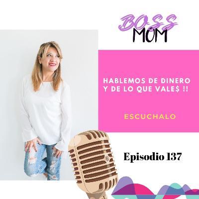 Episodio 137: Hablemos de DINERO y de lo que VALE$ !!!