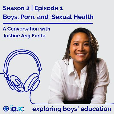S2/Ep.01 - Boys, Porn, and Sexual Health