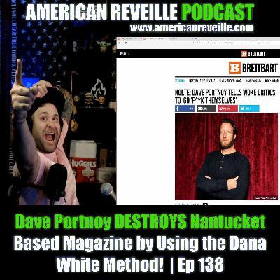 Dave Portnoy DESTROYS Nantucket Based Magazine by Using the Dana White Method!  | Ep 138
