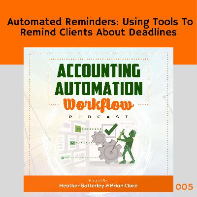 Automated Reminders:  Using Tools To Remind Clients About Deadlines