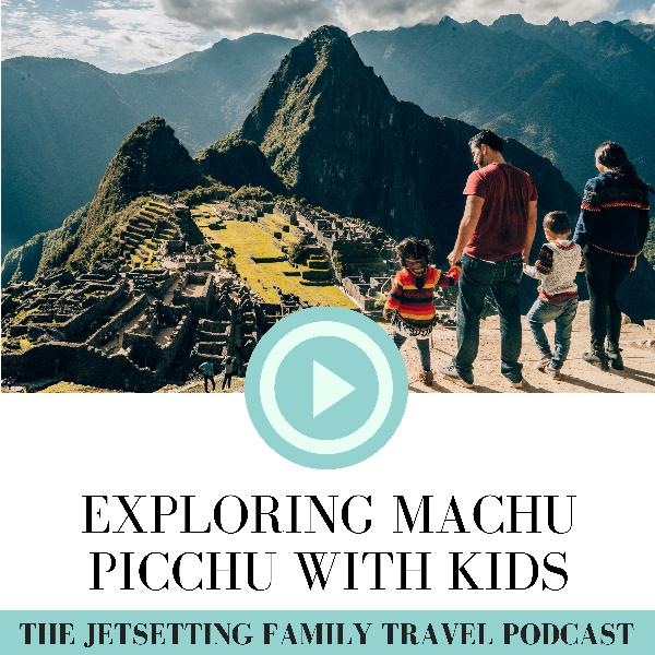 Exploring Machu Picchu with Kids