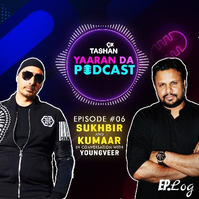 Ep 6: 9x Tashan Yaaran Da Podcast ft. Sukhbir and Kumaar