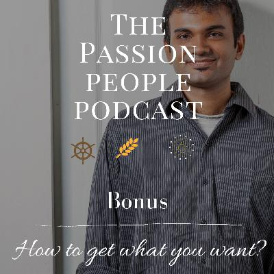 Bonus - How to get what you want?