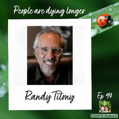 94: People Aren't Living Longer, They're Dying Longer | Randy Titony
