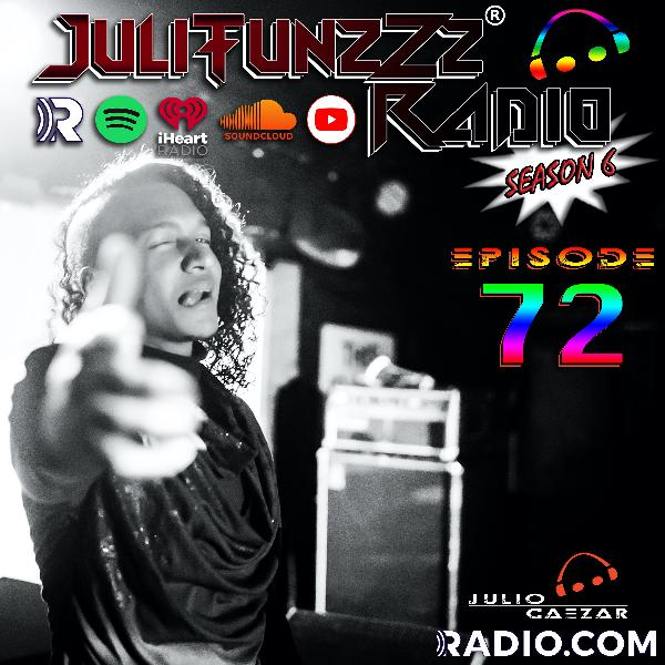 JuliTunzZz Radio Episode 72