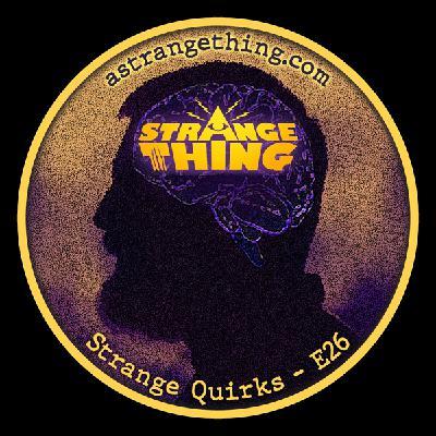 Strange Quirks - E26