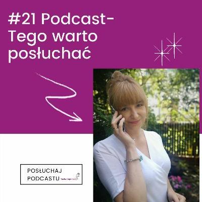 #21 Podcast- Tego warto posłuchać
