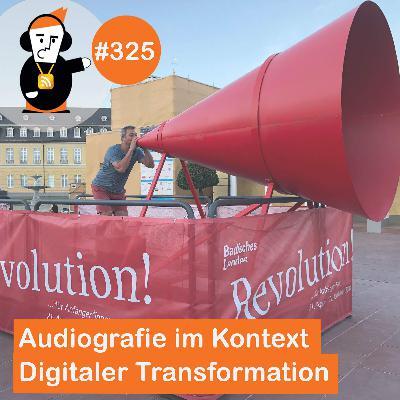 Blick 325 auf Audiografie im Kontext digitaler Transformationsprozesse