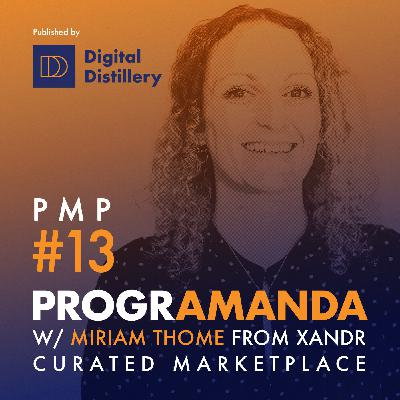 PMP#13 w/ Miriam Thome from Xandr  - Curated Marketplace (GER)