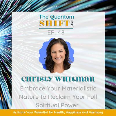 Ep #48 | Common obstacles that might be standing in the way of your desires and how to overcome them, with Christy Whitman