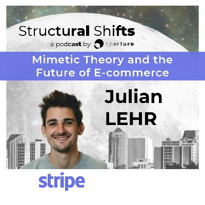 Mimetic Theory And The Future Of E-commerce, w/ Julian LEHR