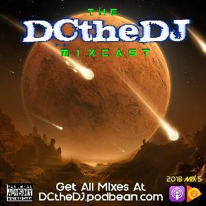 DCtheDJ MIXcast - 2018 Mix 5
