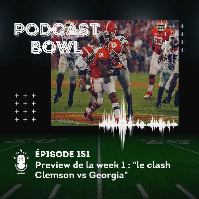 Podcast Bowl – Episode 151 : preview de la week 1, le clash Clemson vs Georgia