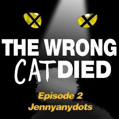 Ep2 - Jennyanydots, the old gumbie cat