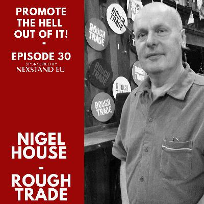 Nigel House : A History of Rough Trade, The Birth of Slam City Skates & London in the 80s!