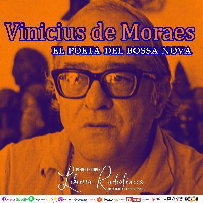 #268: Vinicius de Moraes, el poeta del Bossa Nova