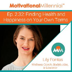2.32: Finding Health and Happiness on Your Own Terms with Lily Fontas