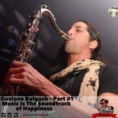 Eisode 158: Gustavo Bulgach  Part 1 - Music Is The Soundtrack To Happiness
